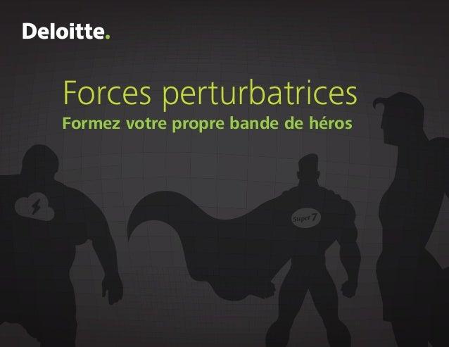 Forces perturbatrices Formez votre propre bande de héros Super 7