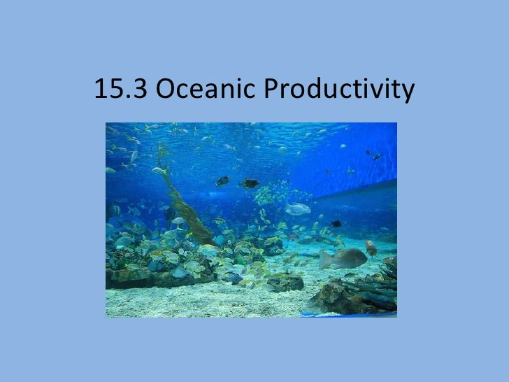 15.3 Oceanic Productivity<br />