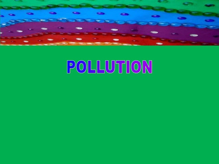 POLLUTION<br />