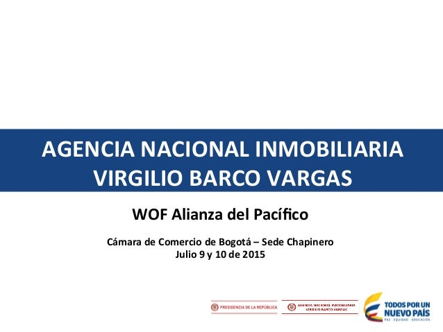CapítuloAGENCIA  NACIONAL  INMOBILIARIA     VIRGILIO  BARCO  VARGAS   WOF  Alianza  del  Pacífico   C...