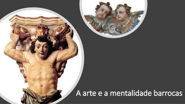 A arte e a mentalidade barrocas