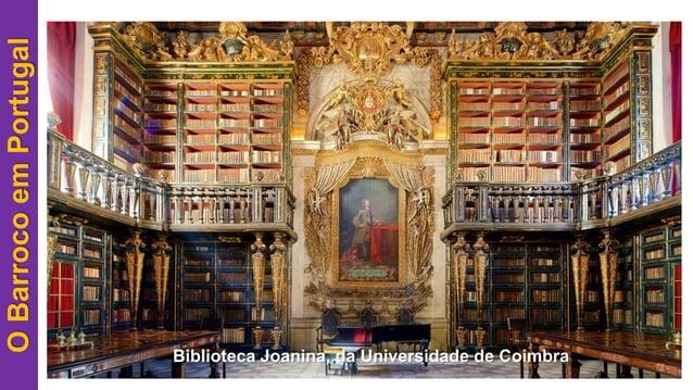 OBarrocoemPortugal Biblioteca Joanina, da Universidade de Coimbra