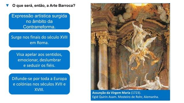 Difunde-se por toda a Europa e colónias nos séculos XVII e XVIII. Surge nos finais do século XVII em Roma. Assunção da Vir...