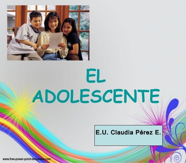 ELADOLESCENTE     E.U. Claudia Pérez E.