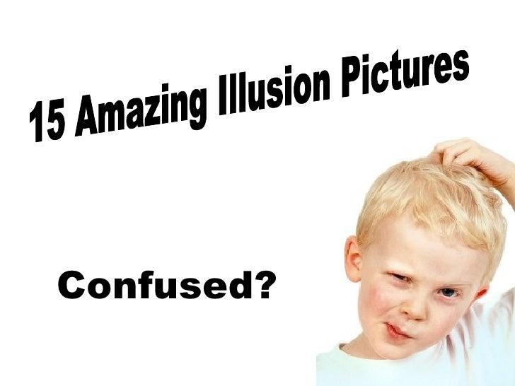 15 Amazing Illusion Pictures  Confused?