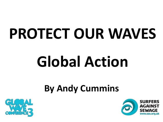 PROTECT OUR WAVESGlobal ActionBy Andy Cummins
