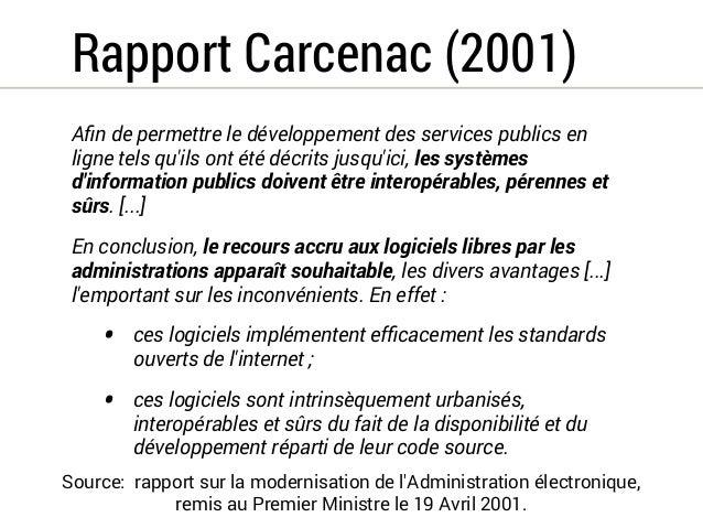 Renaud Dutreil (2005)  Et je crois que pour le développement de  l'administration en ligne, les logiciels libres  représen...