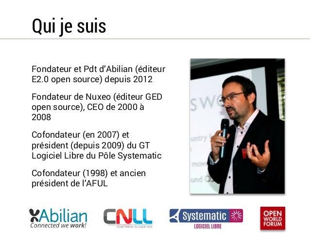 Qui je suis  Fondateur et Pdt d'Abilian (éditeur  E2.0 open source) depuis 2012  Fondateur de Nuxeo (éditeur GED  open sou...