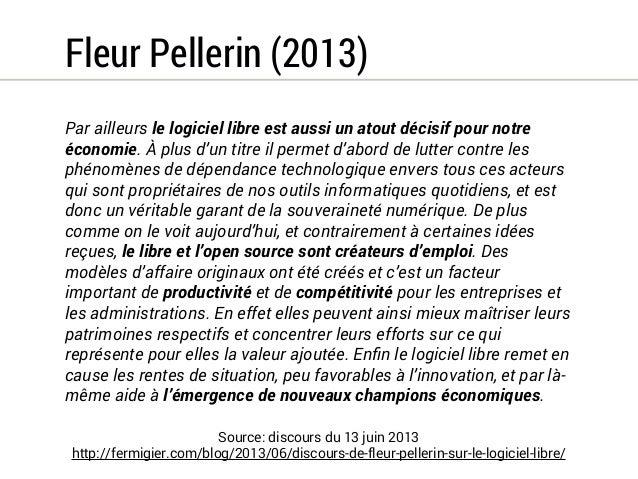 Axelle Lemaire (2014)  [...] open source, logiciel libre, open content, open  hardware, open data, open innovation. Je voi...