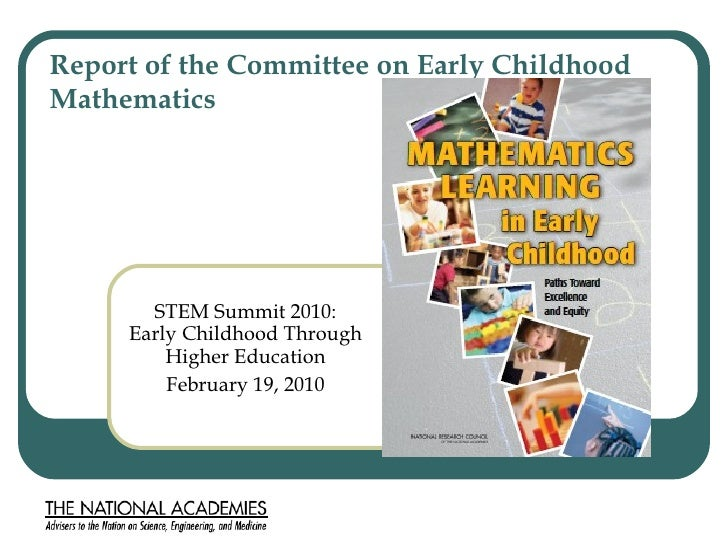 STEM Summit 2010: Early Childhood Through Higher Education February 19, 2010 Report of the Committee on Early Childhood Ma...