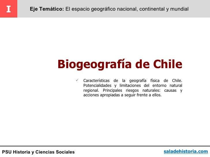 I          Eje Temático: El espacio geográfico nacional, continental y mundial                        Biogeografía de Chil...