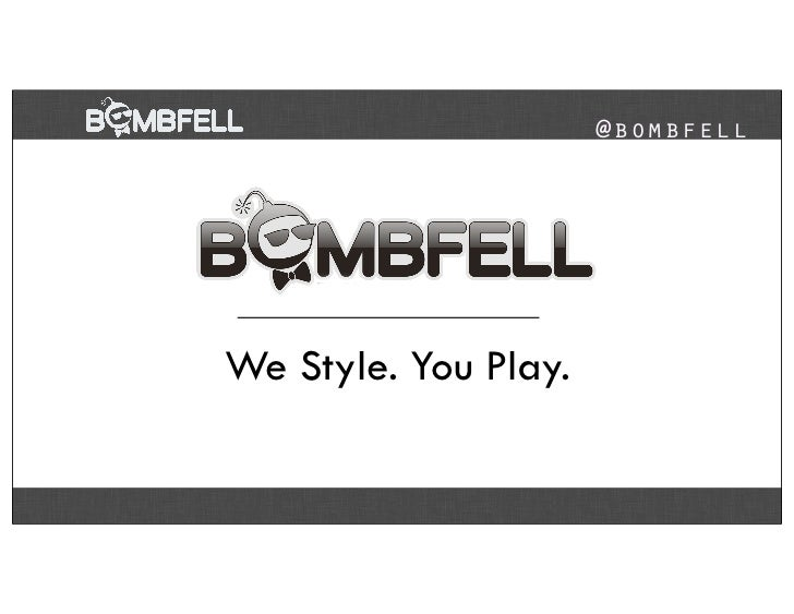 @bombfellWe Style. You Play.