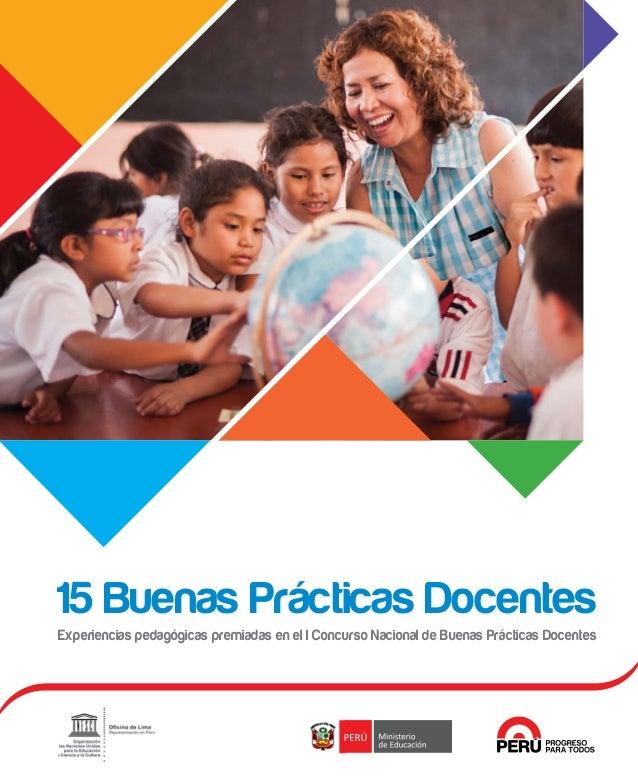 Experiencias pedagógicas premiadas en el I Concurso Nacional de Buenas Prácticas Docentes 15 Buenas Prácticas Docentes