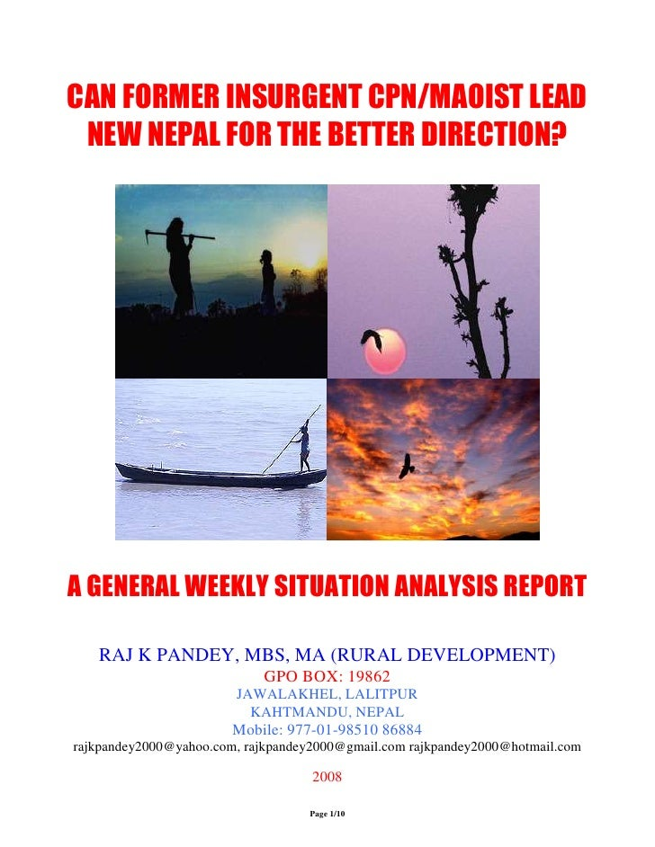 CAN FORMER INSURGENT CPN/MAOIST LEAD  NEW NEPAL FOR THE BETTER DIRECTION?     A GENERAL WEEKLY SITUATION ANALYSIS REPORT  ...