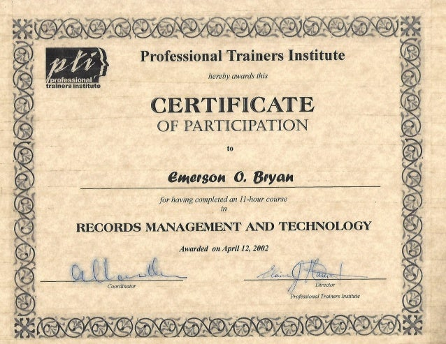 Professional Trainers Institute  hereby awards this  CERTIFICATE OF PARTICDPATION  to  emerson 0. Bryan  for having comple...