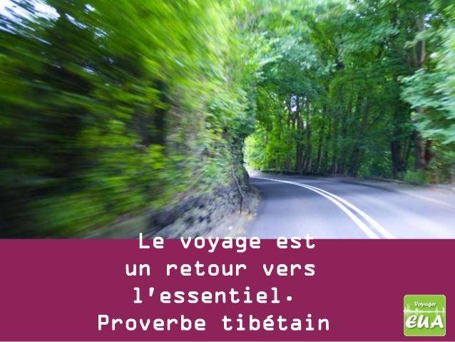 Le voyage est  un retour vers   lessentiel.Proverbe tibétain