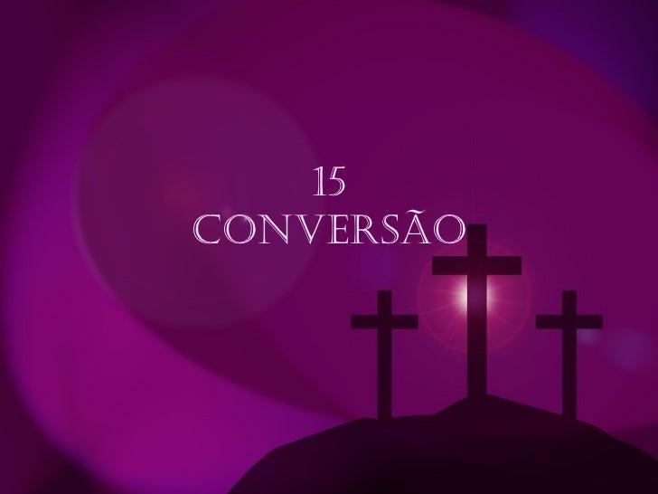 15 Conversão