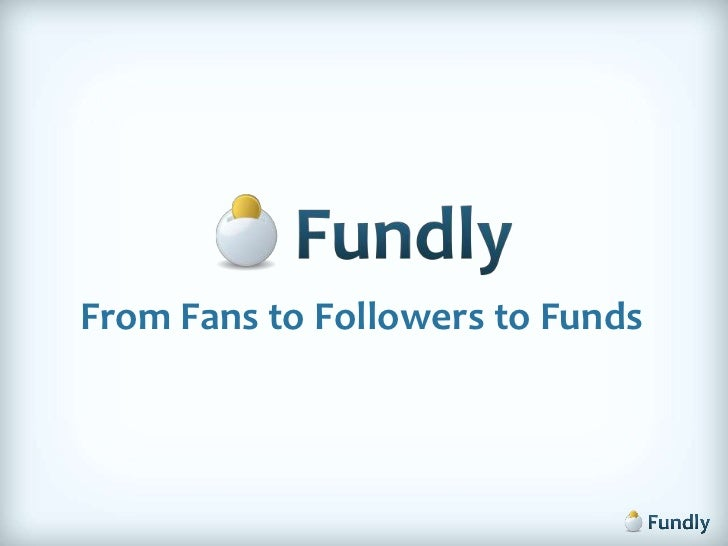 From Fans to Followers to Funds