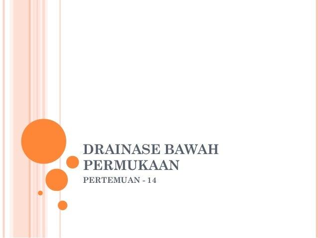 DRAINASE BAWAH  PERMUKAAN  PERTEMUAN - 14