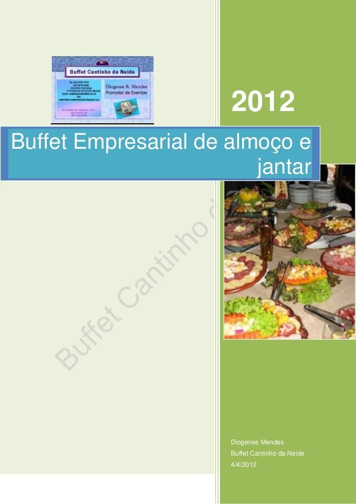 2012Buffet Empresarial de almoço e                         jantar                      Diogenes Mendes                    ...