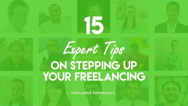 15 Expert Tips On Stepping Up Your Freelancing