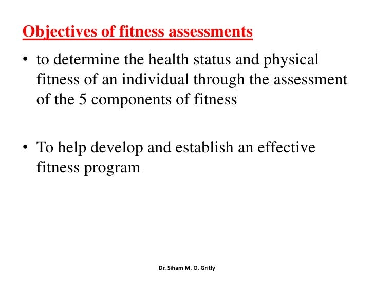 Dr Siham M O Gritly 5 Objectives Of Fitnessessments E2 80 A2
