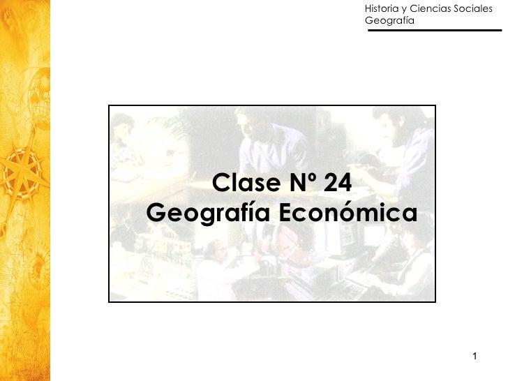 Clase Nº 24 Geografía Económica