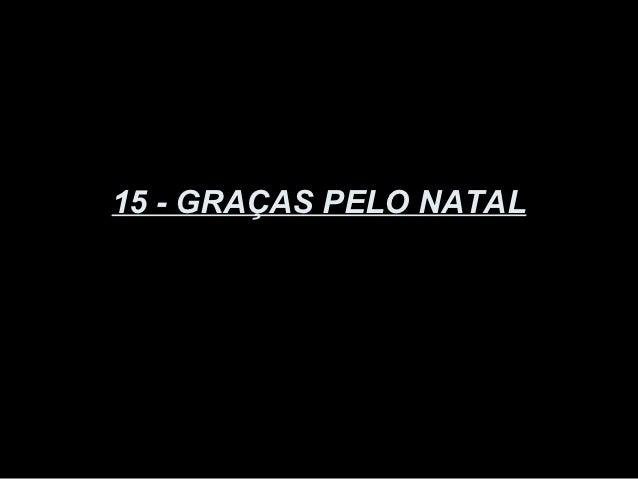 15 - GRAÇAS PELO NATAL