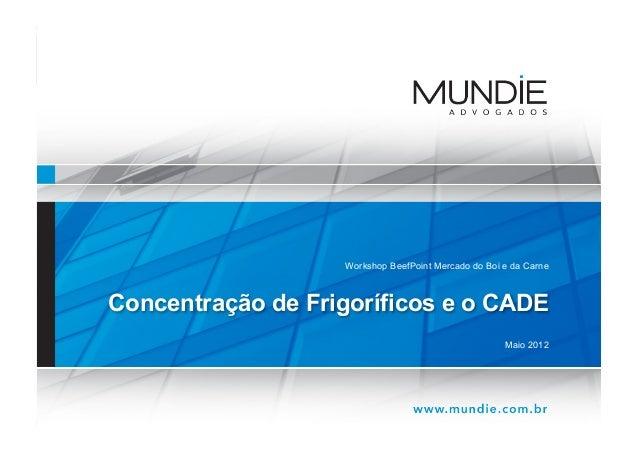 Workshop BeefPoint Mercado do Boi e da CarneConcentração de Frigoríficos e o CADE                                         ...