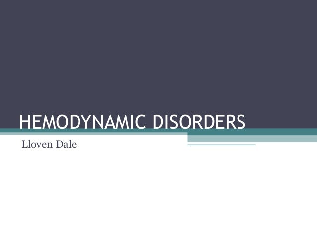 HEMODYNAMIC DISORDERS Lloven Dale