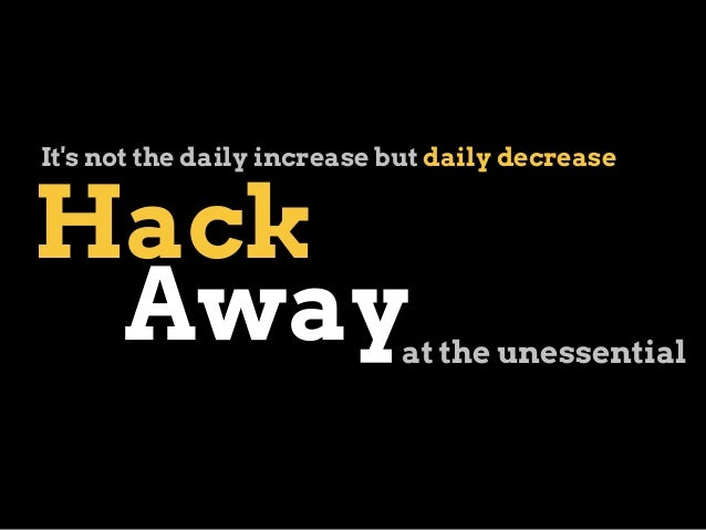 Hack Awayat the unessential It's not the daily increase but daily decrease