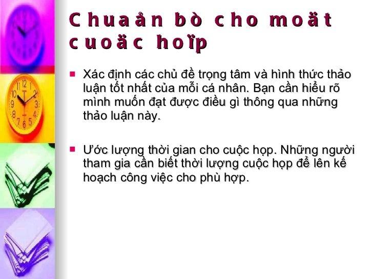 Chuaån bò cho moät cuoäc hoïp <ul><li>Xác định các chủ đề trọng tâm và hình thức thảo luận tốt nhất của mỗi cá nhân. Bạn c...