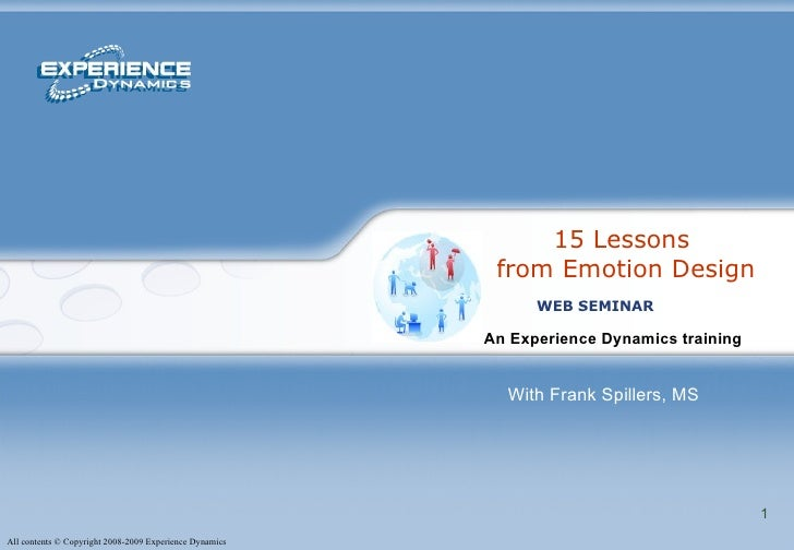 15 Lessons  from Emotion Design An Experience Dynamics training   WEB SEMINAR With Frank Spillers, MS