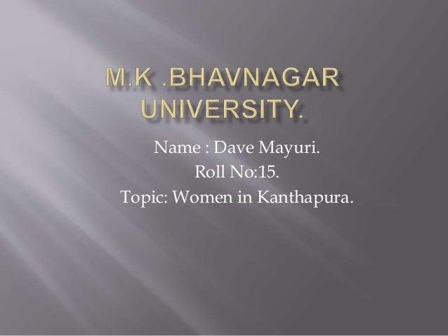 Name : Dave Mayuri. Roll No:15. Topic: Women in Kanthapura.