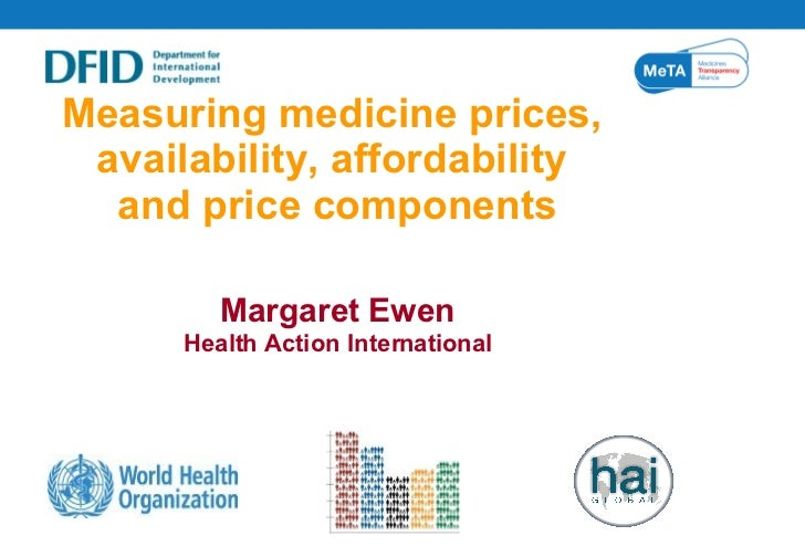 Measuring medicine prices,  availability, affordability  and price components Margaret Ewen Health Action International