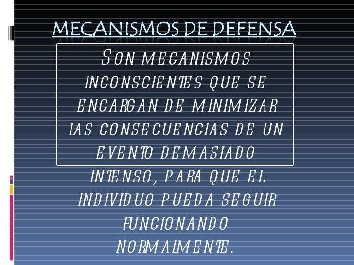 Son mecanismos inconscientes que se encargan de minimizar las consecuencias de un evento demasiado intenso, para que el in...