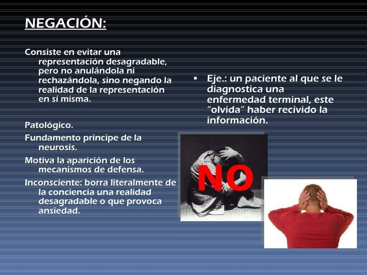<ul><li>NEGACIÓN: </li></ul><ul><li>Consiste en evitar una representación desagradable, pero no anulándola ni rechazándola...