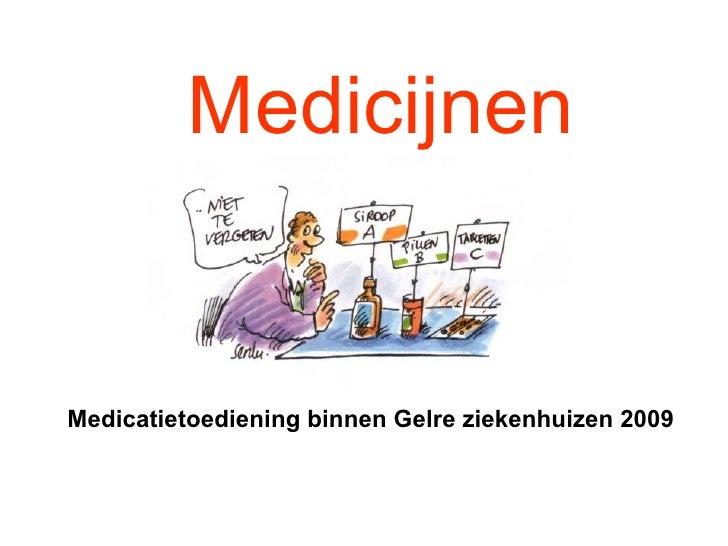 Medicijnen Medicatietoediening binnen Gelre ziekenhuizen 2009