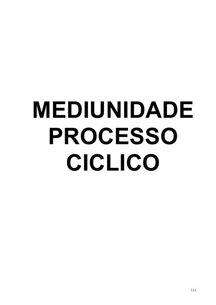 MEDIUNIDADE PROCESSO  CICLICO          111