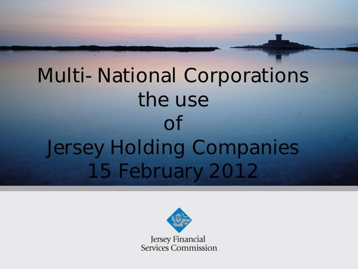 Multi-National Corporations          the use             of Jersey Holding Companies     15 February 2012
