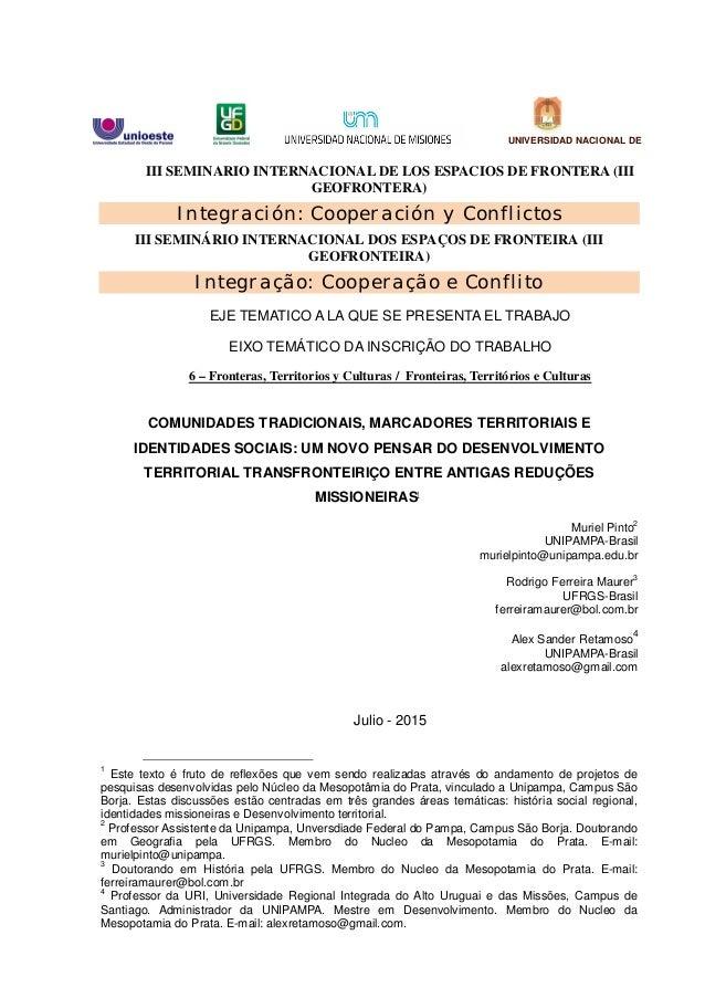 III SEMINARIO INTERNACIONAL DE LOS ESPACIOS DE FRONTERA (III GEOFRONTERA) Integración: Cooperación y Conflictos III SEMINÁ...