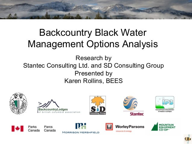 Backcountry Black Water Management Options Analysis Research by Stantec Consulting Ltd. and SD Consulting Group Presented ...