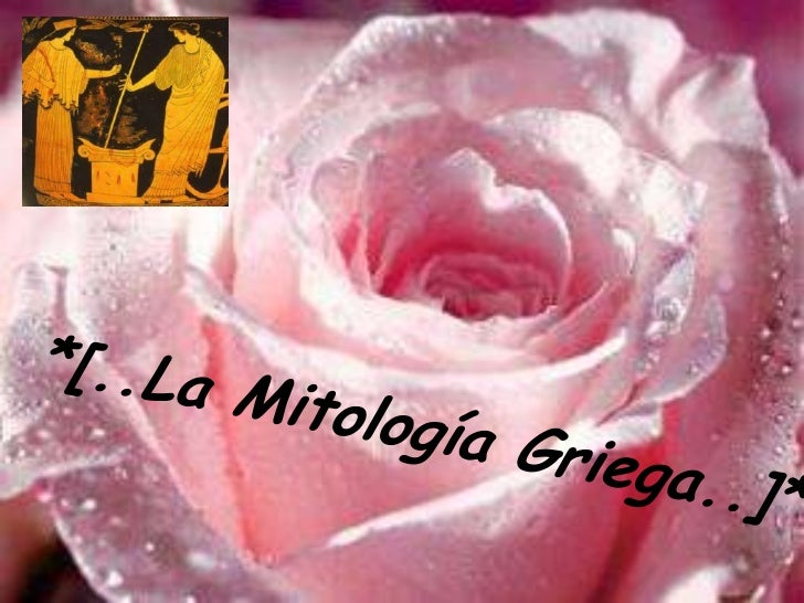 MITOLOGIA GRIEGALa mitología griega está formada por un conjunto de leyendas que provienen de lareligión de esta antigua c...