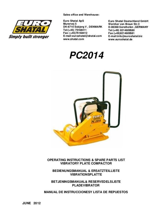 PC2014 OPERATING INSTRUCTIONS & SPARE PARTS LIST VIBRATORY PLATE COMPACTOR BEDIENUNGSMANUAL & ERSATZTEILLISTE VIBRATIONSPL...