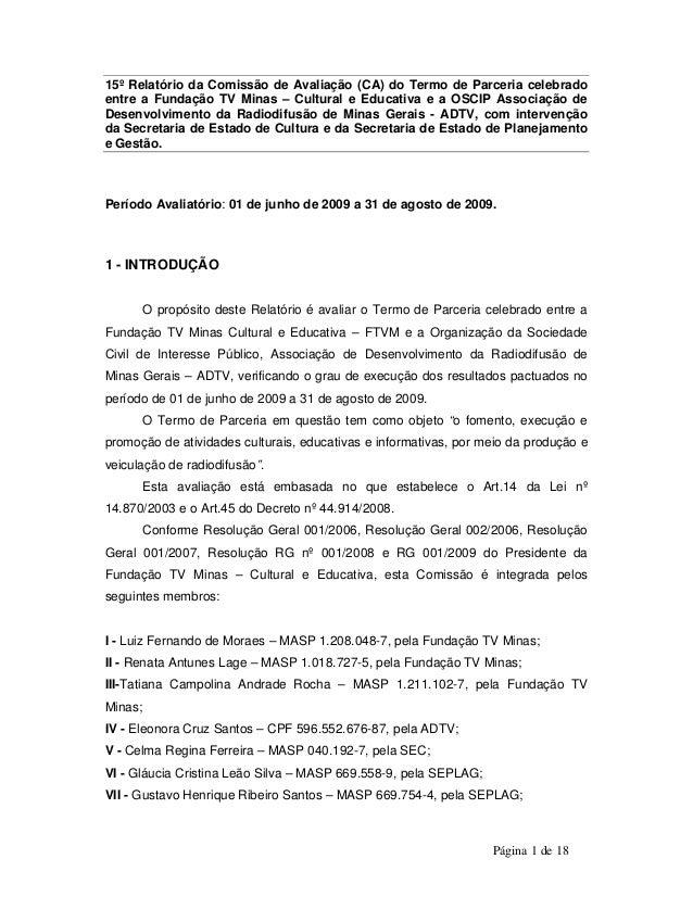 15º Relatório da Comissão de Avaliação (CA) do Termo de Parceria celebrado  entre a Fundação TV Minas – Cultural e Educati...