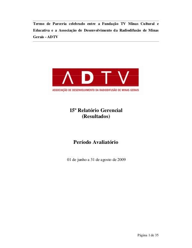 Termo de Parceria celebrado entre a Fundação TV Minas Cultural e  Educativa e a Associação de Desenvolvimento da Radiodifu...