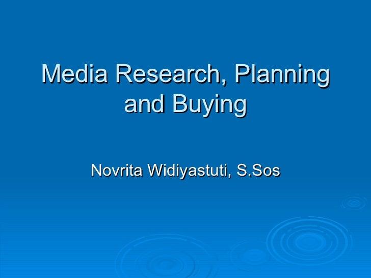 Media Research, Planning and Buying Novrita Widiyastuti, S.Sos