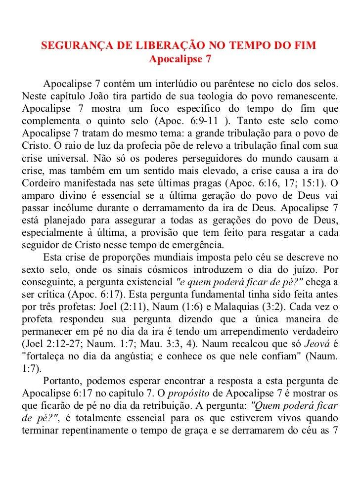 SEGURANÇA DE LIBERAÇÃO NO TEMPO DO FIM                   Apocalipse 7      Apocalipse 7 contém um interlúdio ou parêntese ...