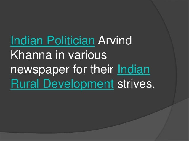 Indian Politician Arvind Khanna in various newspaper for their Indian Rural Development strives.