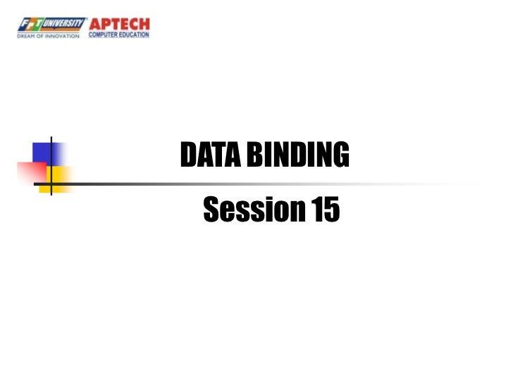 DATA BINDING Session 15